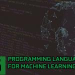 Top 5 des langages de programmation pour l'apprentissage automatique   - Apprendre langue