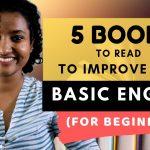 5 livres à lire pour améliorer l'anglais de base (pour les débutants)