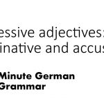 Adjectifs possessifs dans les cas nominatifs et accusatifs (grammaire allemande de 5 minutes)