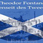 Jenseit des Tweed | Theodor Fontane | Fiction de voyage | Livre audio | Allemand | 3/6