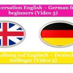 Apprendre l'anglais - l'allemand pour les débutants / leçon 3 (conversation 3)