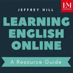 Learning English Online, un nouvel e-book pour apprendre ou perfectionner son anglais par Jeffrey Hill, professeur d'anglais EM Normandie
