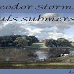 Aquis submersus | Theodor Storm | Fiction générale, romance | Livre parlant | Allemand | 2/2